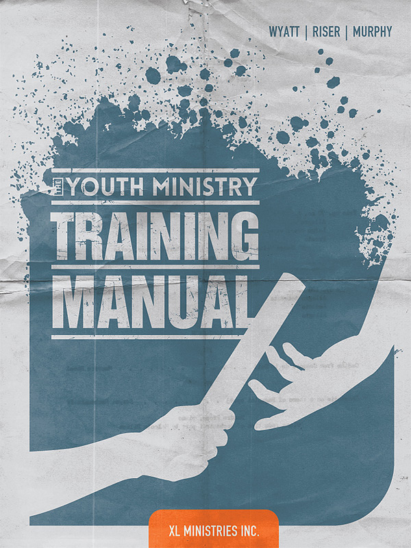 youth ministry training manual xl ministries inc rh xlministries org Youth Minisrty Youth Ministrycross